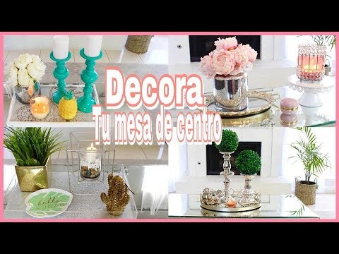 COMO DECORAR TU MESA DE CENTRO, IDEAS PARA DECORAR TU MESA DE CAFE
