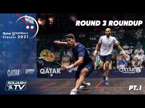 Squash: Qatar QTerminals Classic 2021 - Round 3 Roundup [Pt.1]