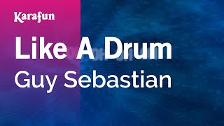 Karaoke Like A Drum - Guy Sebastian *