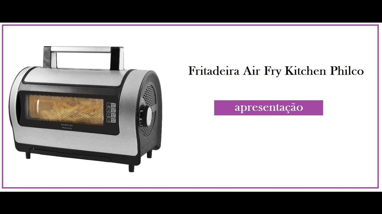 Apresentação Fritadeira Sem Óleo Air Fry Kitchen Art Philco