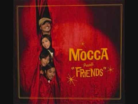 I would never- Mocca