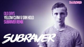 Yellow Claw San Holo Old Days Subraver Remix FREE RELEASE