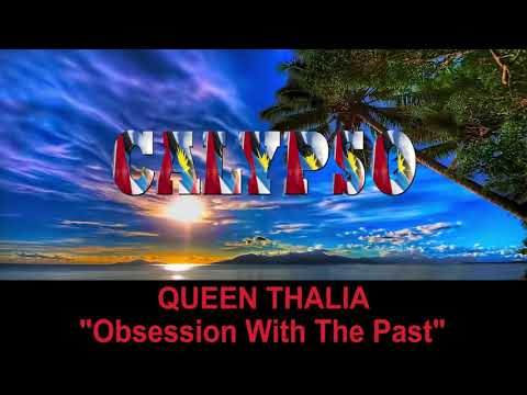 Queen Thalia - Obsession With The Past (Antigua 2019 Calypso)