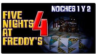 FIVE NIGHTS AT FREDDY'S 4 (FNAF 4) | GAMEPLAY ESPAÑOL | NOCHES 1 y 2