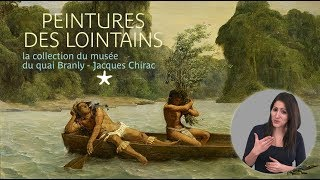 Peintures des lointains (LSF) | Exposition au musée du quai Branly - Jacques Chirac