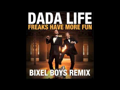 Dada Life - Freaks Have More Fun (Bixel Boys Remix)