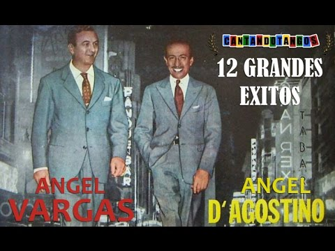 ANGEL D'AGOSTINO - ANGEL VARGAS - 12 GRANDES EXITOS - TANGOS 1940/1945