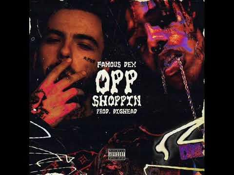 Famous Dex - Opp Shoppin (New Music August 2017)