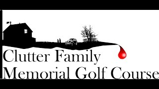 The Clutter Family Memorial Golf Course