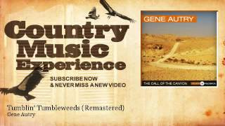 Gene Autry - Tumblin' Tumbleweeds - Remastered - Country Music Experience