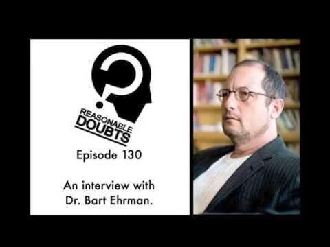 The Reasonable Doubts Podcast interviews Dr. Bart D. Ehrman