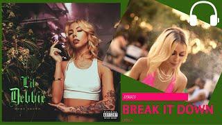 Lil Debbie- Break It Down (lyrics)