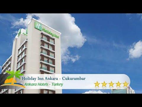 Holiday Inn Ankara - Cukurambar - Ankara Hotels, Turkey