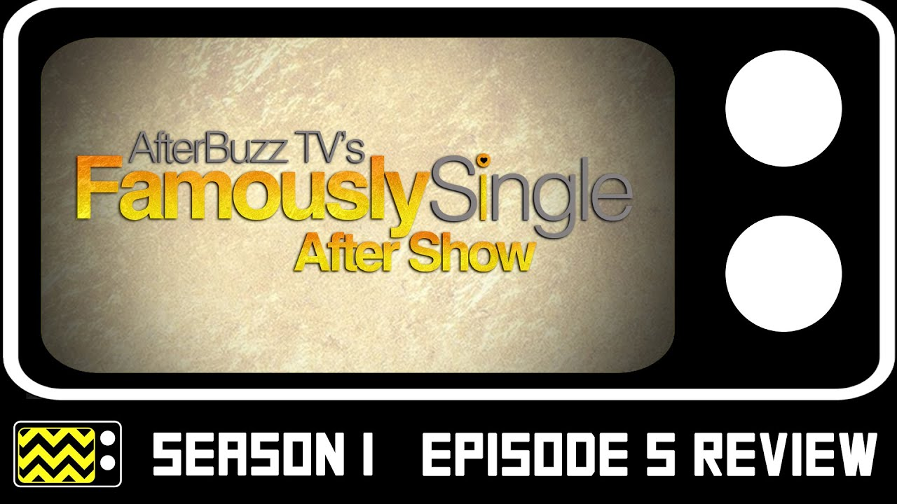 Download Famously Single Season 1 Episode 5 Review w/ Dr. Darcy Sterling   AfterBuzz TV