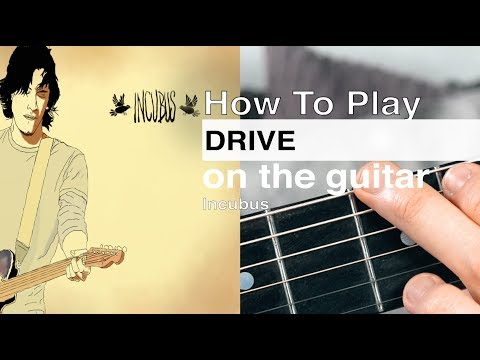 Drive Incubus Guitar Tutorial // Drive Guitar Tutorial // How To Play Drive by Incubus