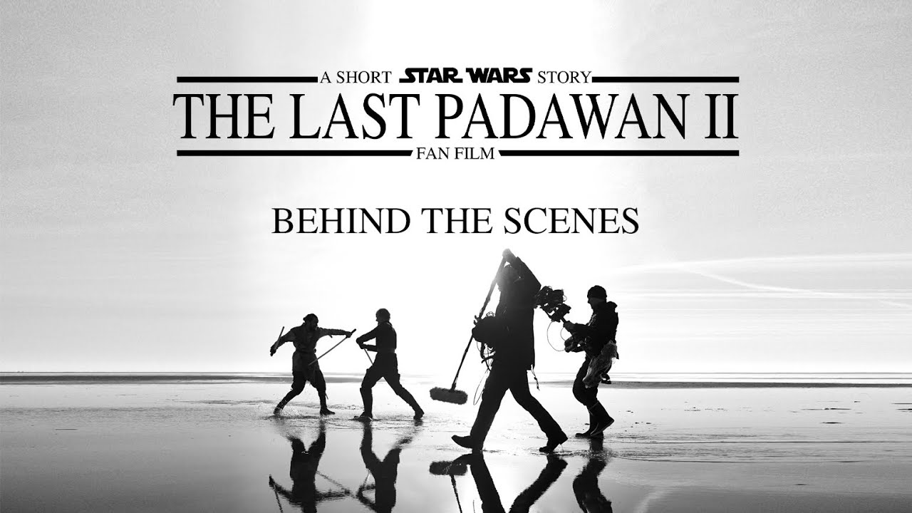 The Last Padawan 2 | Behind The Scenes | A STAR WARS Fan film