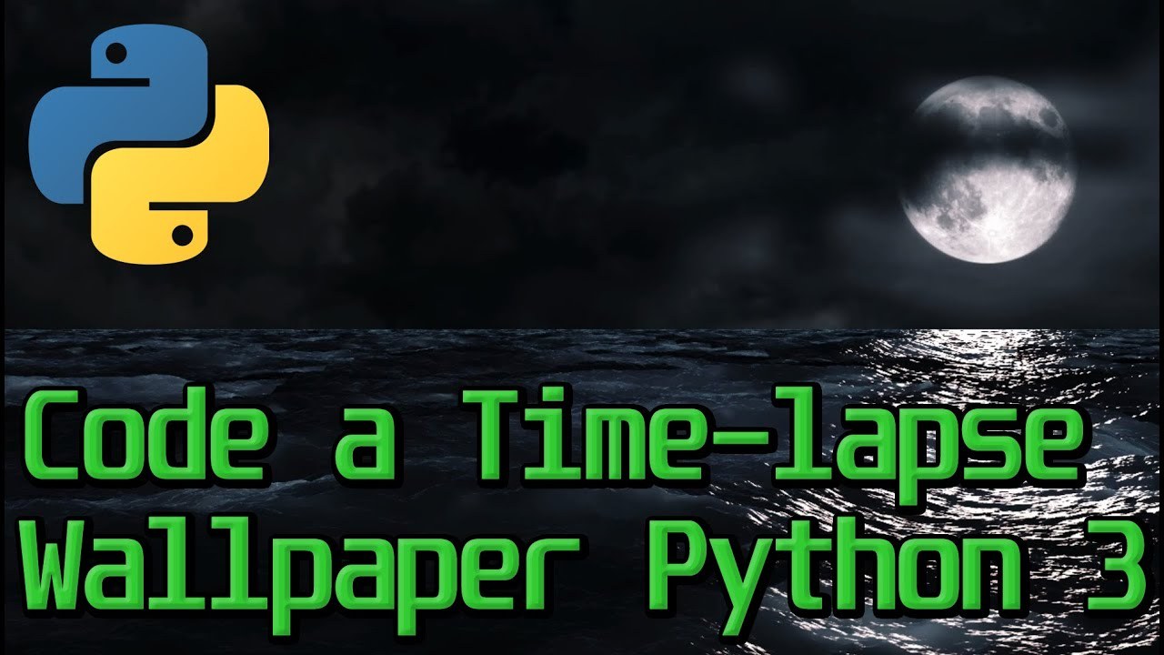 Code a Time-lapse Wallpaper in Python 3