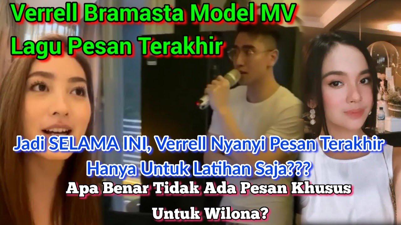 Verrell Bramasta Jadi Model MV Pesan Terakhir!! Lalu Apa Benar Lagu Dari Verrell Bukan Untuk Wilona?
