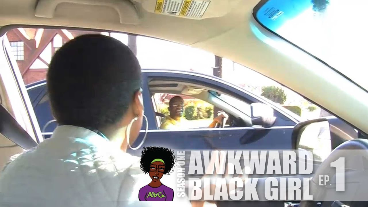 AWKWARD Black Girl    The Stop Sign   S  1  Ep  1    YouTube