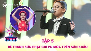 Biệt tài tí hon | tập 5: Bé Thanh Sơn bất ngờ yêu cầu Chi Pu múa bài Áo mới Cà Mau trên sân khấu