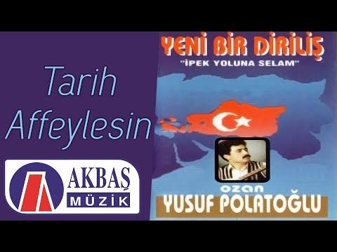 Ozan Yusuf Polatoğlu - Tarih Affeylesin