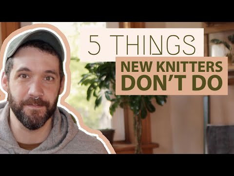 5 Things BEGINNER KNITTERS DON'T DO That Experienced Knitters DO