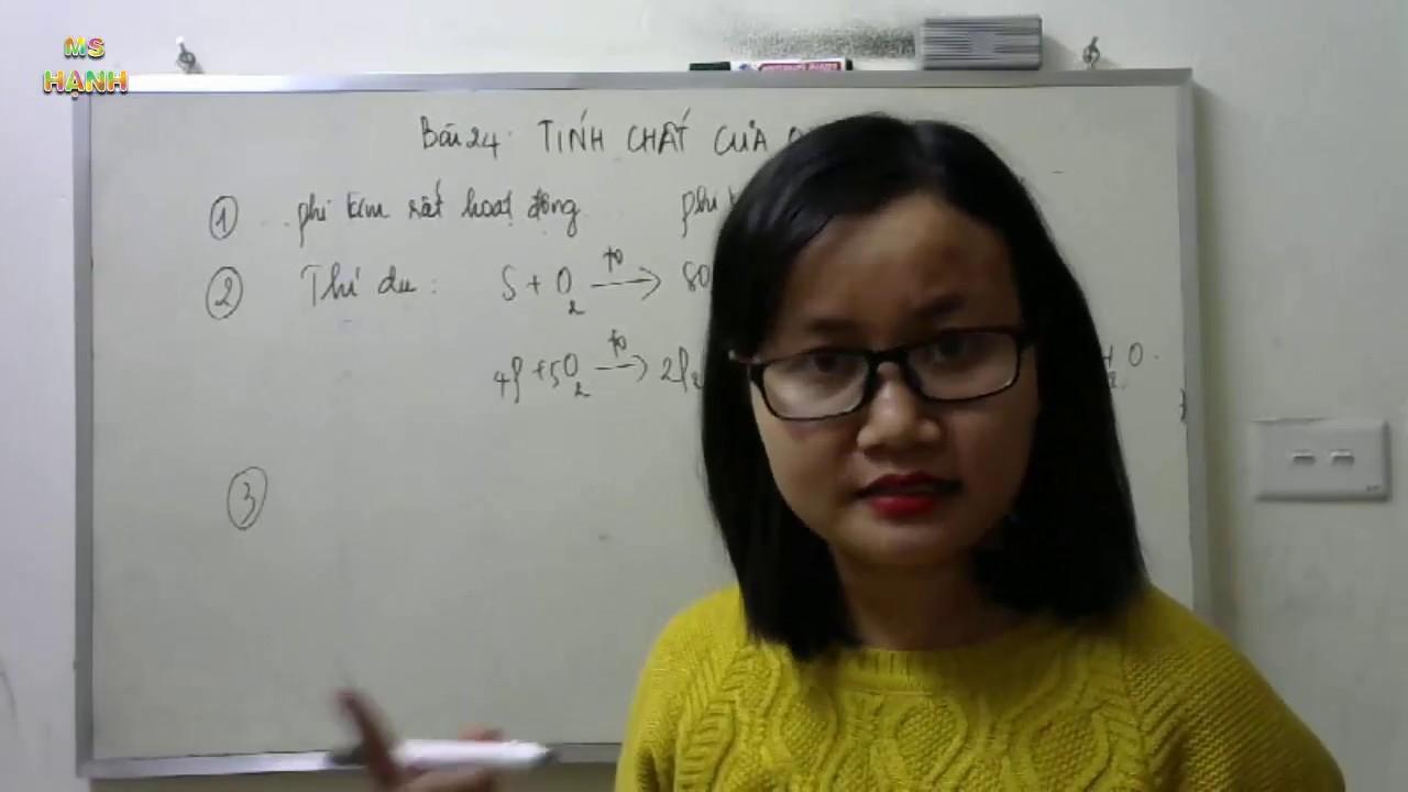 [ Hóa Học 8 – Bài 24 ] Tính chất của Oxi ( lý thuyết và giải bài tập sgk ) phần 1