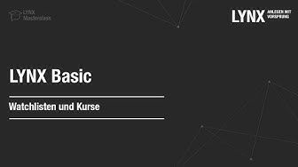 LYNX Basic - Watchlisten und Kurse | LYNX Masterclass