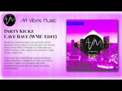 D1rty Kickz - Cave Rave (WMC Edit)
