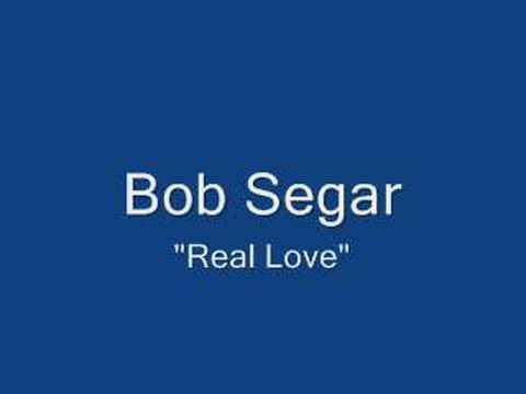"""Bob Seger """" Real Love"""""""