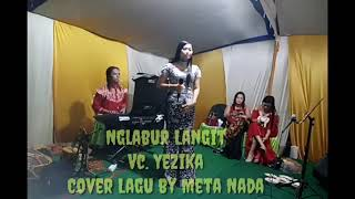 Nglabur Langit Vc. Yezika Cover Lagu by Meta Nada