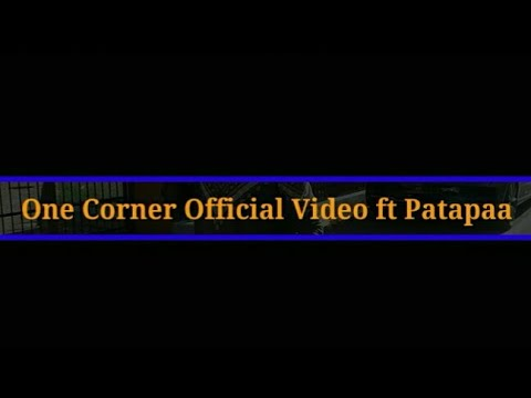Patapaa - One Corner Ft Ras Cann(Official Video)