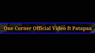 Gambar cover Patapaa - One Corner ft Ras Cann(Official Video)