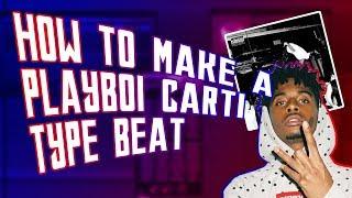 HOW PLAYBOI CARTIS DIE LIT WAS MADE | HOW TO MAKE A PLAYBOI CARTI TYPE BEAT