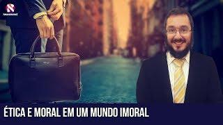 Etica e moral em um mundo imoral