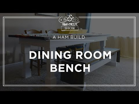 Ham Home Project - Dining Room Bench