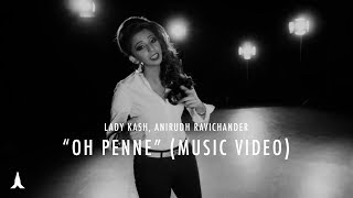 """Oh Penne"" - Anirudh X Lady Kash (Original Version)"