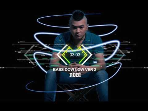 Bass Down Low 2017 ver 2 - DJ Robi Remix