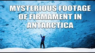 MYSTERIOUS FOOTAGE NEAR FIRMAMENT IN ANTARCTICA