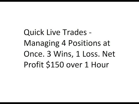 Quick Live Trades - Manging 4 Positions at Once. 3 Wins, 1 Loss. Net Profit $150 over 1 Hour