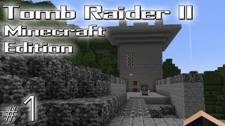"Minecraft: Tomb Raider II Minecraft Edition odc. 1 - The Great Wall - ""Przygodę czas zacząć!"""