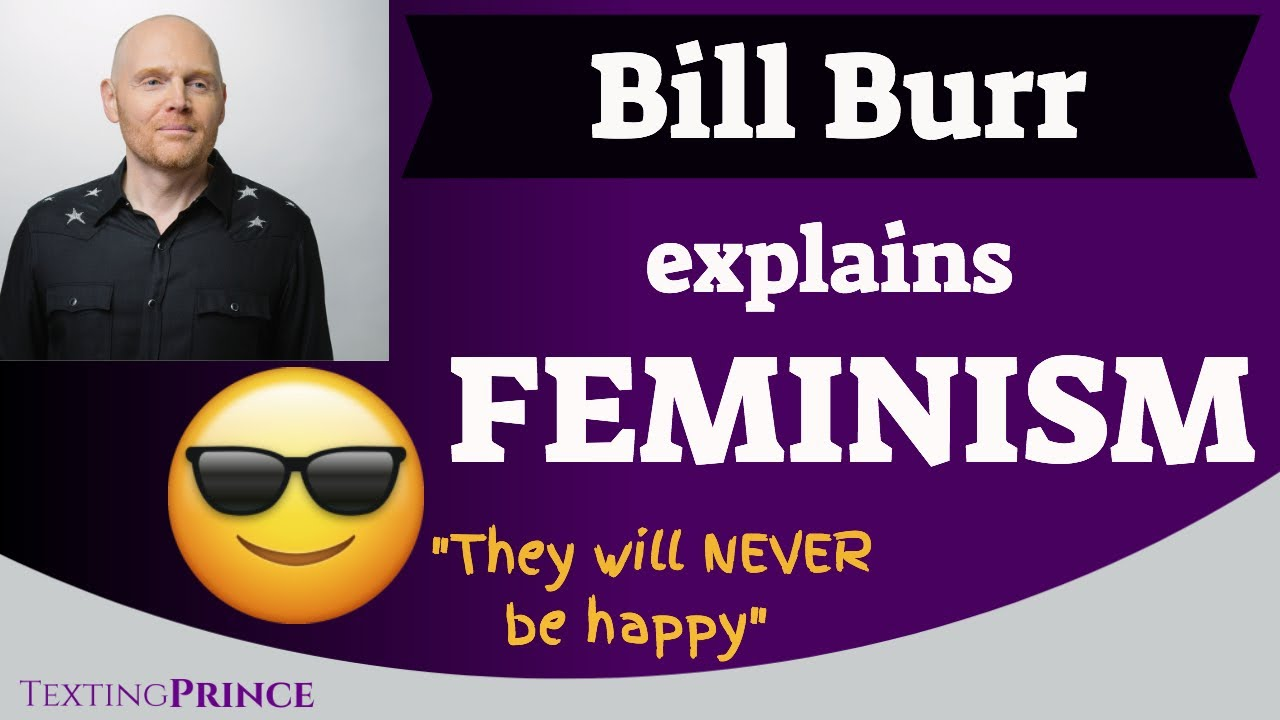 Bill Burr Explains Modern Feminism