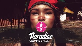 UNOMAS & ALON - Paradise [Electronic Dance Pop Music]