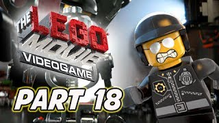 The LEGO Movie Videogame Walkthrough Part 18 - BAD COP (PS4 XBOX ONE Gameplay)