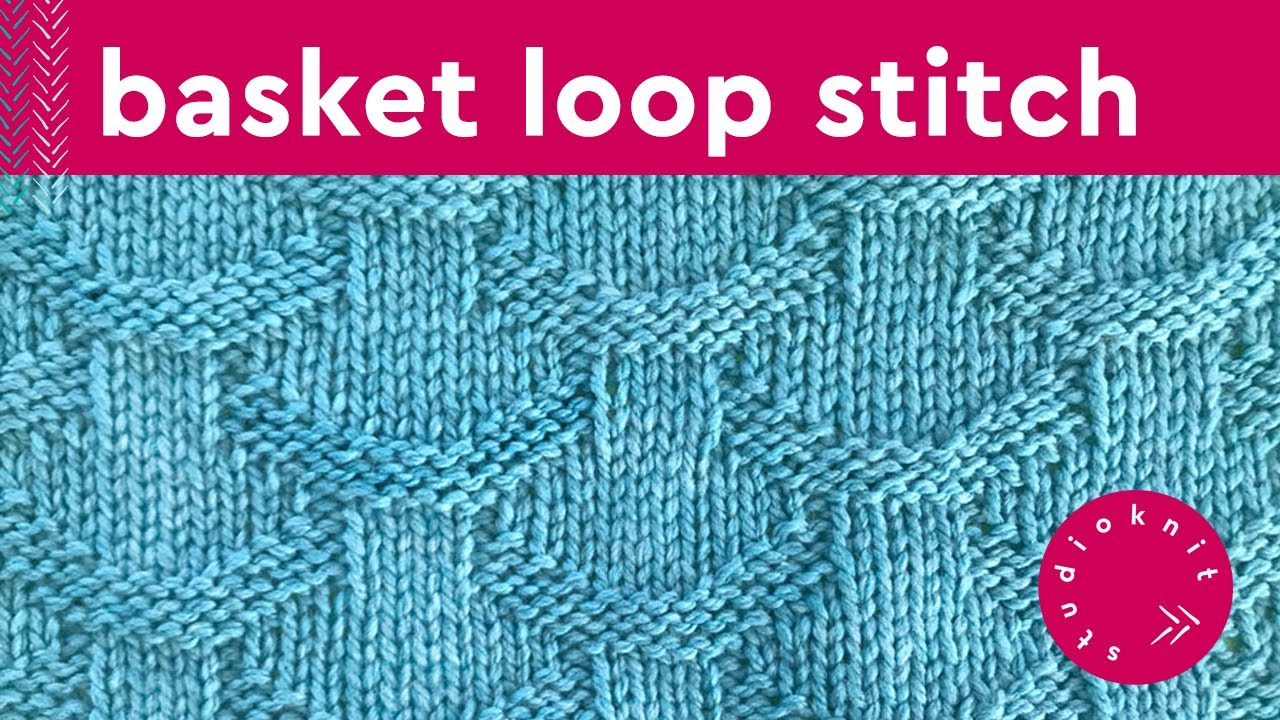 Basket Loop Stitch Knitting Pattern for Beginners