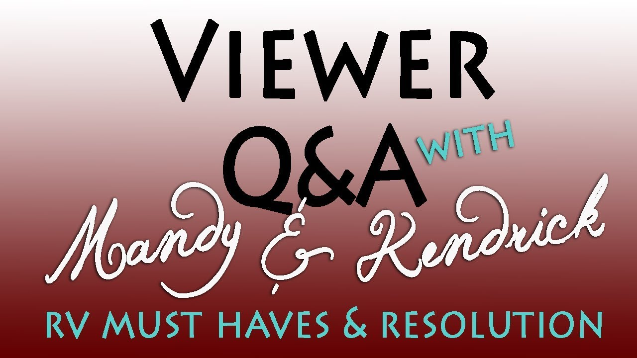 Viewer Q&A: RV Must Haves & Image Resolution
