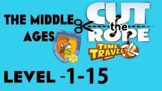 Cut the Rope Time Travel (The Middle Ages) Walkthrough-3 Stars Level 1 - 15