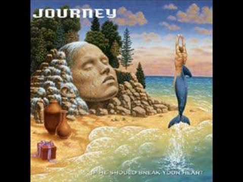 Journey - If He Should Break Your Heart