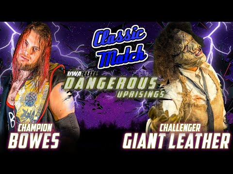 Classic Match - Bowes Vs. Giant Leather (Dangerous Uprisings 2018)