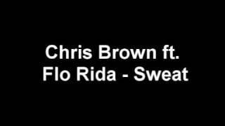 Chris Brown ft. Flo Rida - Sweat +LYRICS